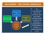 un centro tres metas generales