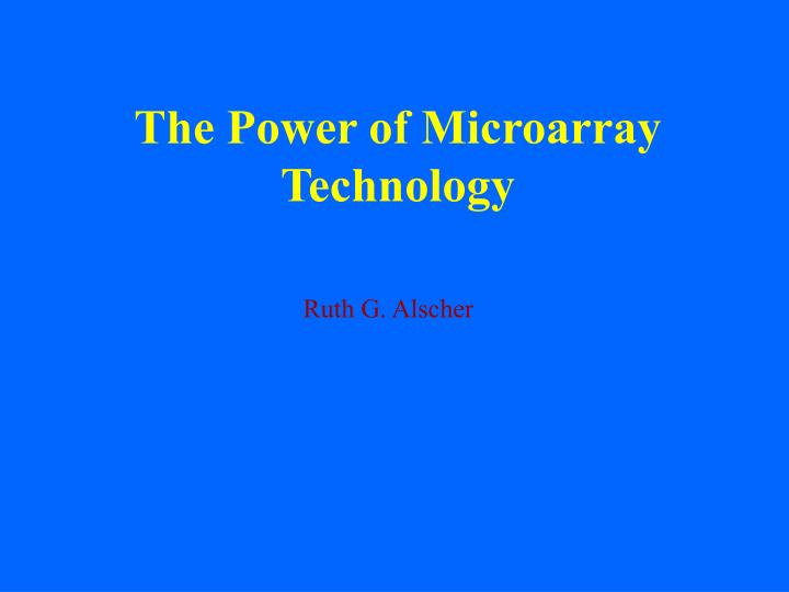 the power of microarray technology n.