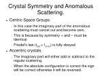 crystal symmetry and anomalous scattering