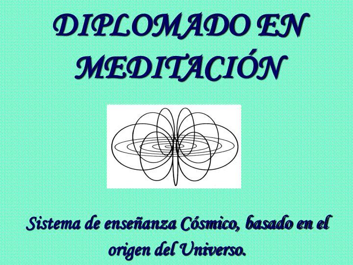 diplomado en meditaci n sistema de ense anza c smico basado en el origen del universo n.