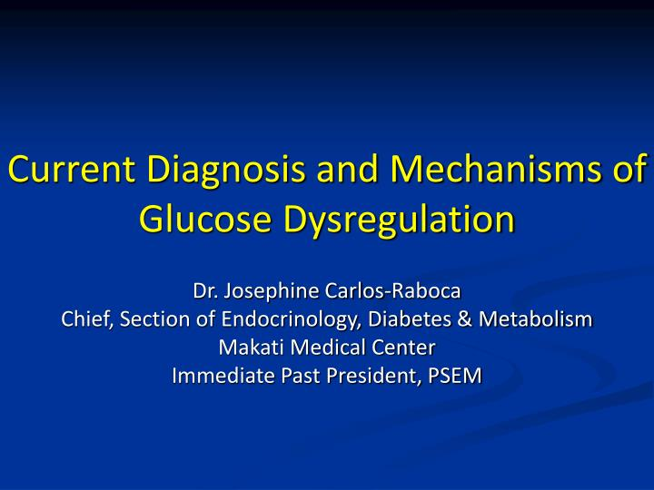current diagnosis and mechanisms of glucose dysregulation n.