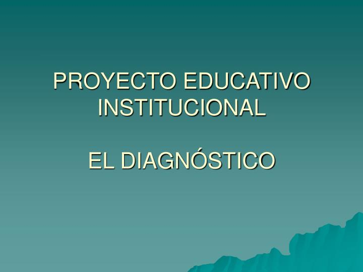 proyecto educativo institucional el diagn stico n.