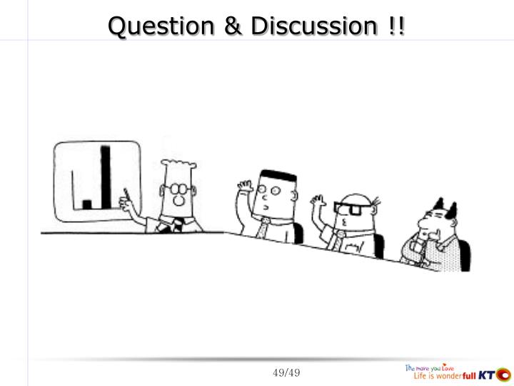 Question & Discussion !!
