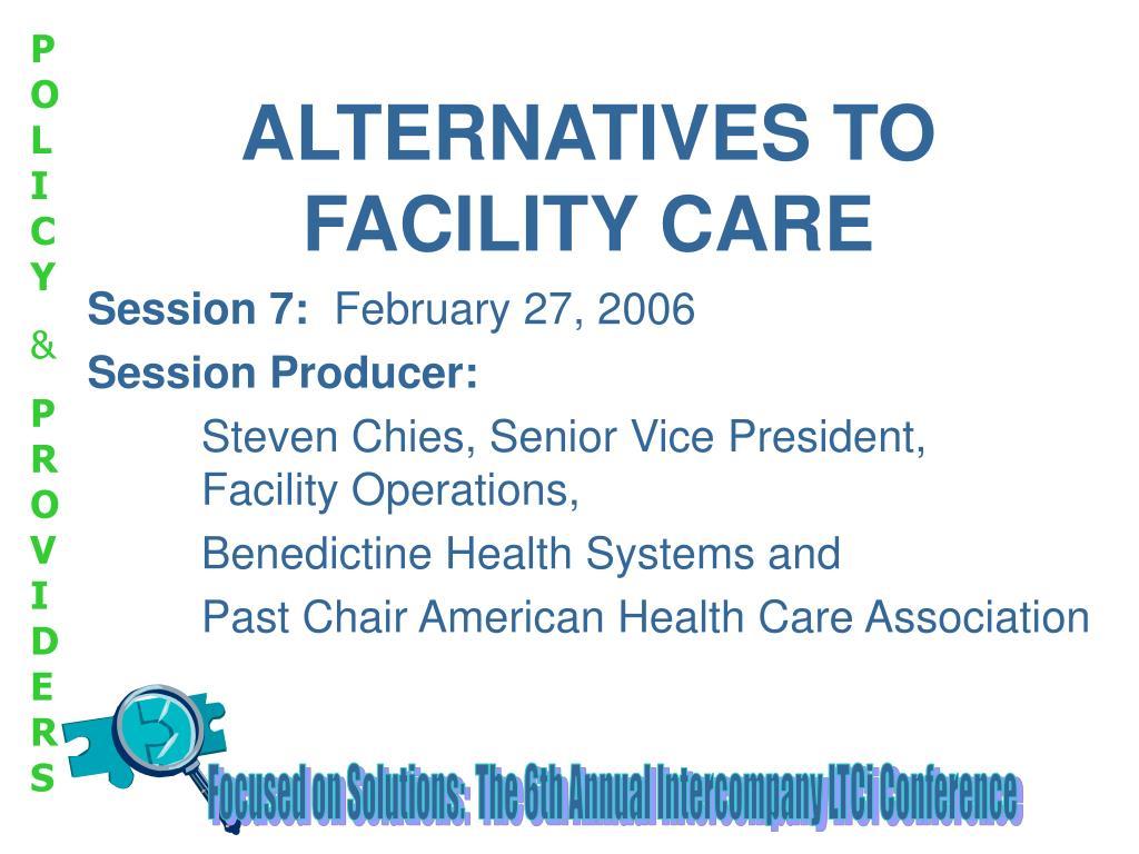 alternatives to facility care l.