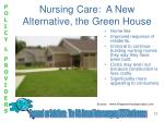 nursing care a new alternative the green house