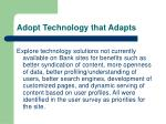 adopt technology that adapts