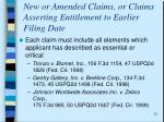 new or amended claims or claims asserting entitlement to earlier filing date1