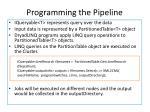 programming the pipeline
