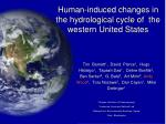 human induced changes in the hydrological cycle of the western united states