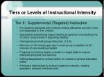 tiers or levels of instructional intensity