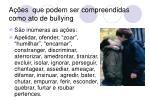 a es que podem ser compreendidas como ato de bullying