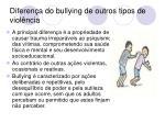 diferen a do bullying de outros tipos de viol ncia