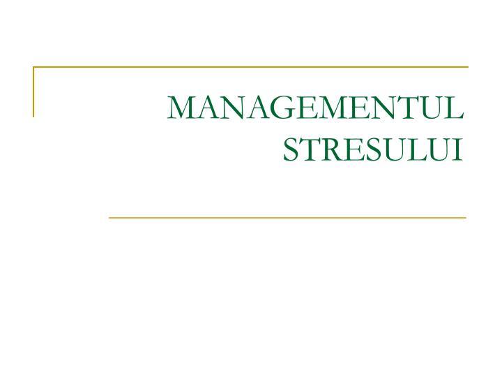 managementul stresului n.