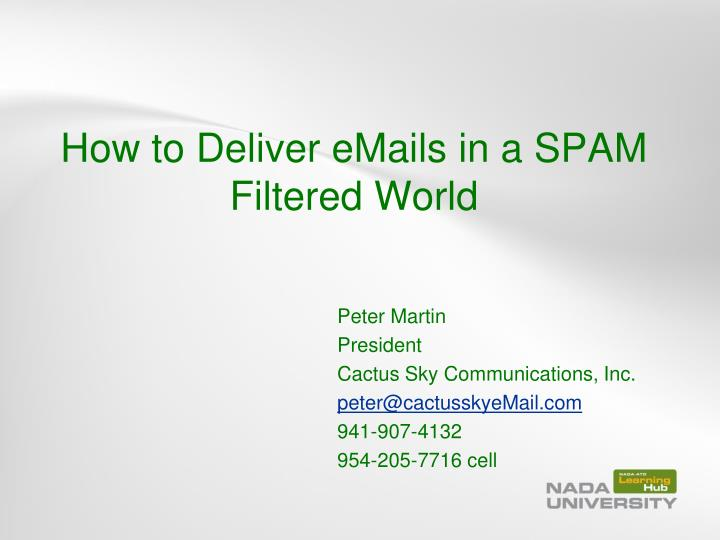 how to deliver emails in a spam filtered world n.