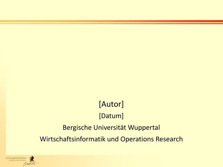 autor datum bergische universit t wuppertal wirtschaftsinformatik und operations research n.