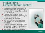 product points kaspersky security center 9