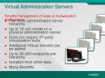virtual administration servers