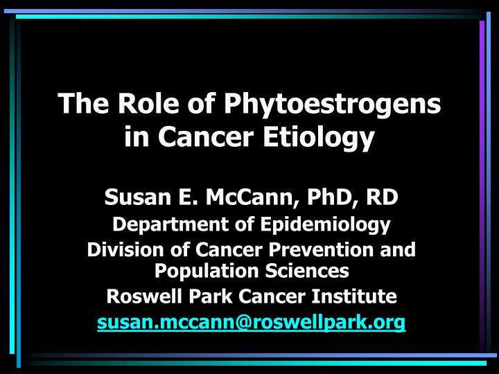 the role of phytoestrogens in cancer etiology n.