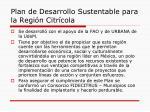 plan de desarrollo sustentable para la regi n citr cola