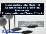 nanoparticulate material applications to biological processes therapeutic and toxic effects