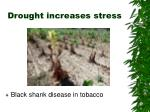 drought increases stress