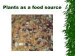 plants as a food source