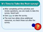 it s time to take the post survey