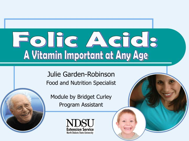 julie garden robinson food and nutrition specialist module by bridget curley program assistant n.
