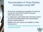 documentation of three portfolio archetypes using osp