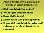 answer the following questions on a piece of paper and turn it in