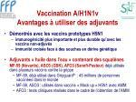 vaccination a h1n1v avantages utiliser des adjuvants