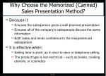 why choose the memorized canned sales presentation method
