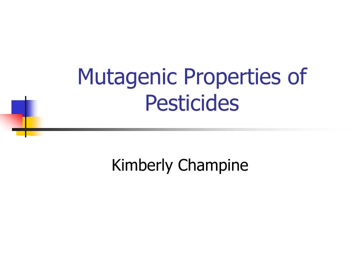 mutagenic properties of pesticides n.