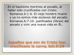aquellos que son de cristo han crucificado la carne g l 5 24