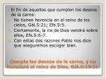 cumpla los deseos de la carne y no heredar el reino de dios g l 5 19 211