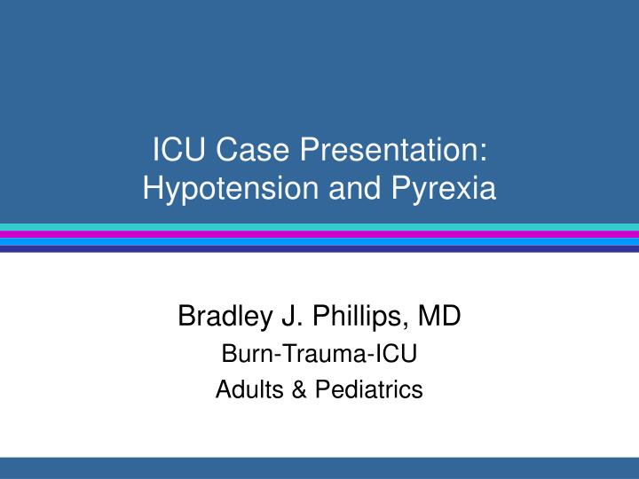 icu case presentation hypotension and pyrexia n.
