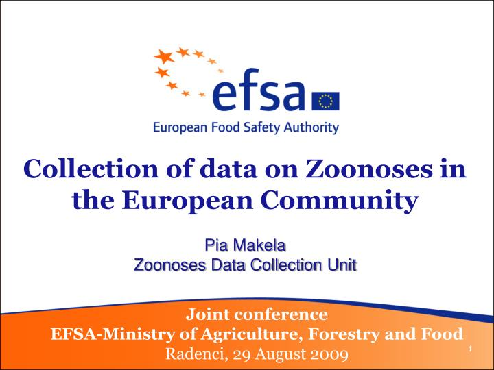 collection of data on zoonoses in the european community pia makela zoonoses data collection unit n.