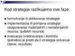 kod strategije razlikujemo ove faze