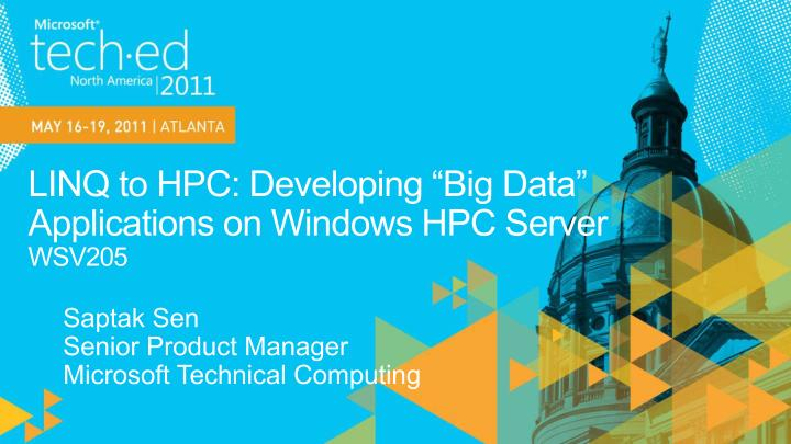 linq to hpc developing big data applications on windows hpc server wsv205 n.