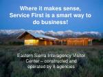 where it makes sense service first is a smart way to do business