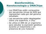 bioinform tica nanotecnologia y dnachips
