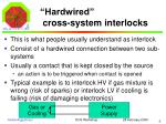 hardwired cross system interlocks