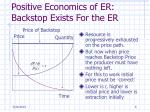 positive economics of er backstop exists for the er