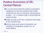 positive economics of er central planner