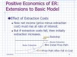 positive economics of er extensions to basic model