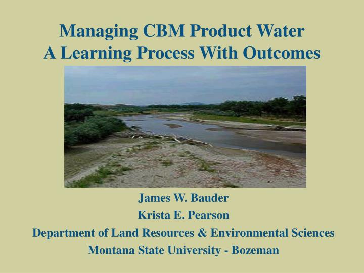 managing cbm product water a learning process with outcomes n.