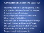 administering epinephrine sq or im