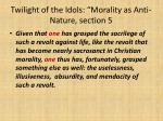 twilight of the idols morality as anti nature section 5