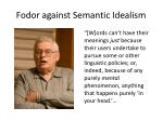 fodor against semantic idealism
