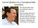 formal idealism a k a conceptual role semantics
